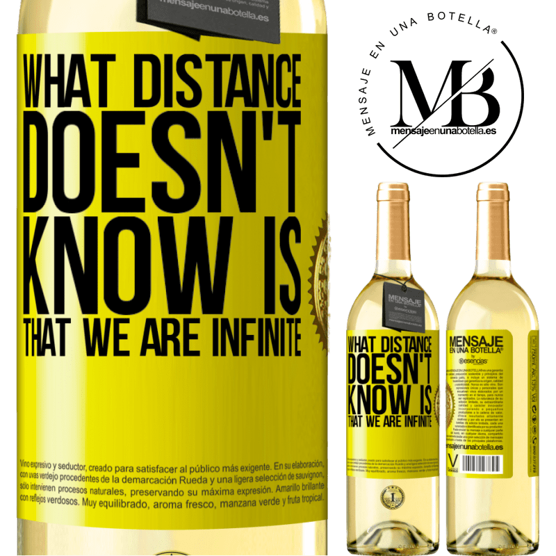 24,95 € Free Shipping | White Wine WHITE Edition What distance does not know is that we are infinite Yellow Label. Customizable label Young wine Harvest 2020 Verdejo