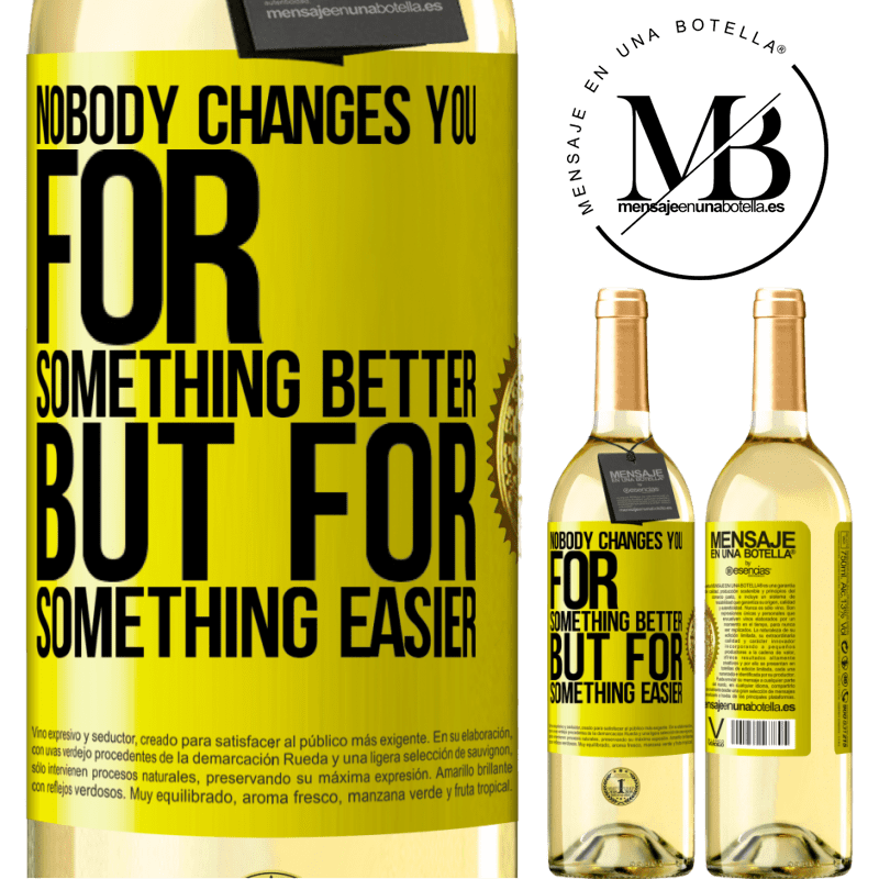 24,95 € Free Shipping | White Wine WHITE Edition Nobody changes you for something better, but for something easier Yellow Label. Customizable label Young wine Harvest 2020 Verdejo