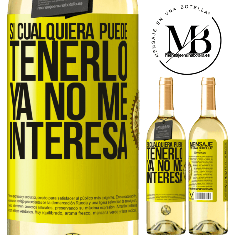 24,95 € Envío gratis   Vino Blanco Edición WHITE Si cualquiera puede tenerlo, ya no me interesa Etiqueta Amarilla. Etiqueta personalizable Vino joven Cosecha 2020 Verdejo