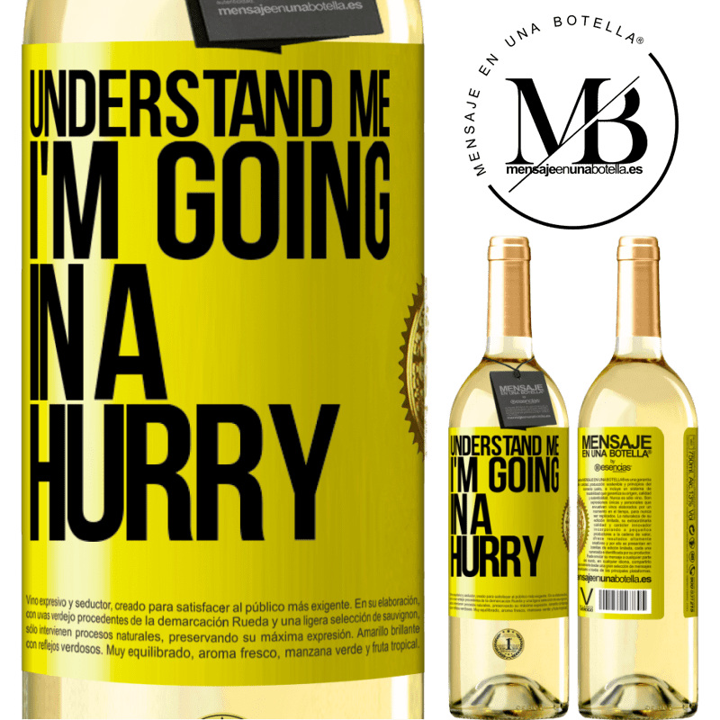 24,95 € Free Shipping | White Wine WHITE Edition Understand me, I'm going in a hurry Yellow Label. Customizable label Young wine Harvest 2020 Verdejo