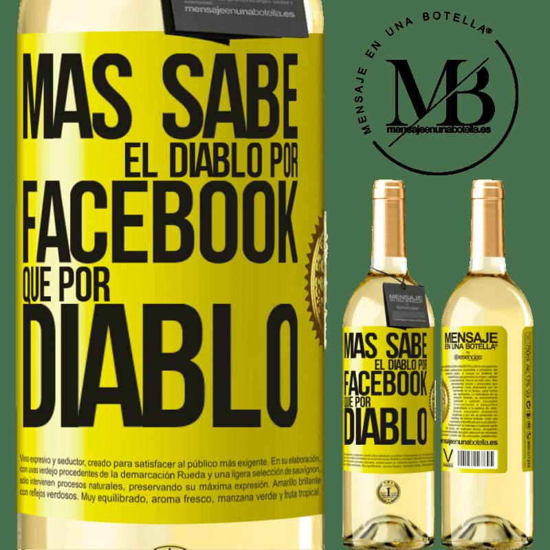 24,95 € Envío gratis | Vino Blanco Edición WHITE Más sabe el diablo por Facebook que por diablo Etiqueta Amarilla. Etiqueta personalizable Vino joven Cosecha 2020 Verdejo