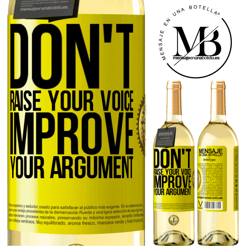 24,95 € Free Shipping | White Wine WHITE Edition Don't raise your voice, improve your argument Yellow Label. Customizable label Young wine Harvest 2020 Verdejo