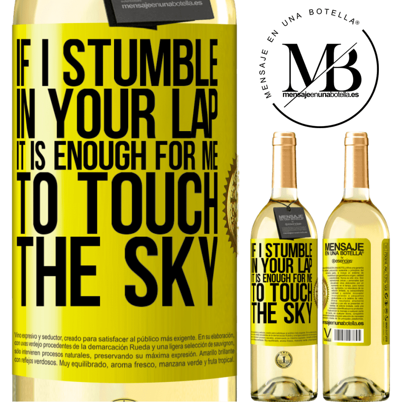 24,95 € Free Shipping | White Wine WHITE Edition If I stumble in your lap it is enough for me to touch the sky Yellow Label. Customizable label Young wine Harvest 2020 Verdejo
