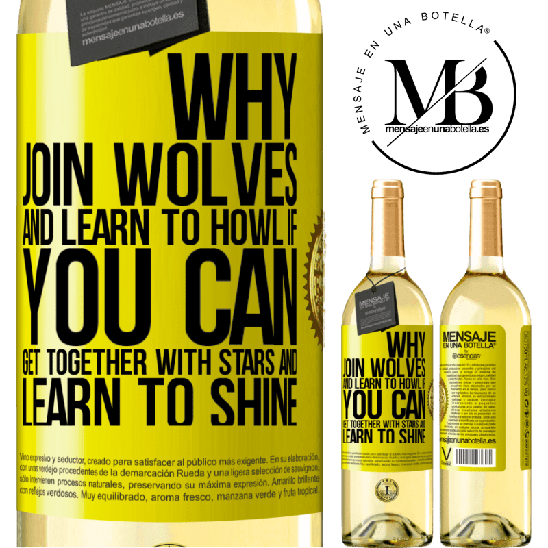 24,95 € Free Shipping | White Wine WHITE Edition Why join wolves and learn to howl, if you can get together with stars and learn to shine Yellow Label. Customizable label Young wine Harvest 2020 Verdejo