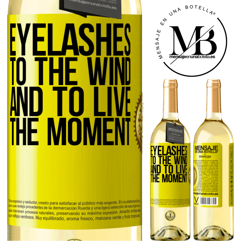 24,95 € Free Shipping | White Wine WHITE Edition Eyelashes to the wind and to live in the moment Yellow Label. Customizable label Young wine Harvest 2020 Verdejo