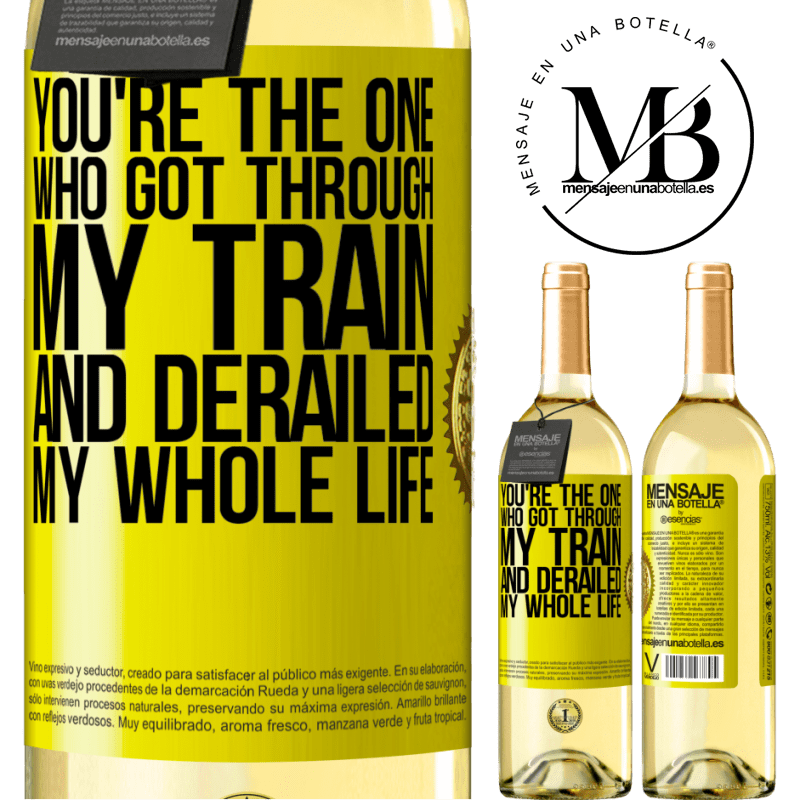 24,95 € Free Shipping | White Wine WHITE Edition You're the one who got through my train and derailed my whole life Yellow Label. Customizable label Young wine Harvest 2020 Verdejo