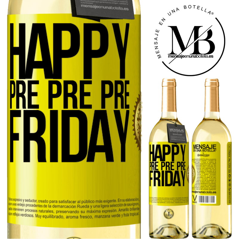 24,95 € Free Shipping   White Wine WHITE Edition Happy pre pre pre Friday Yellow Label. Customizable label Young wine Harvest 2020 Verdejo