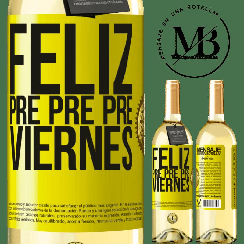 24,95 € Envío gratis | Vino Blanco Edición WHITE Feliz pre pre pre viernes Etiqueta Amarilla. Etiqueta personalizable Vino joven Cosecha 2020 Verdejo