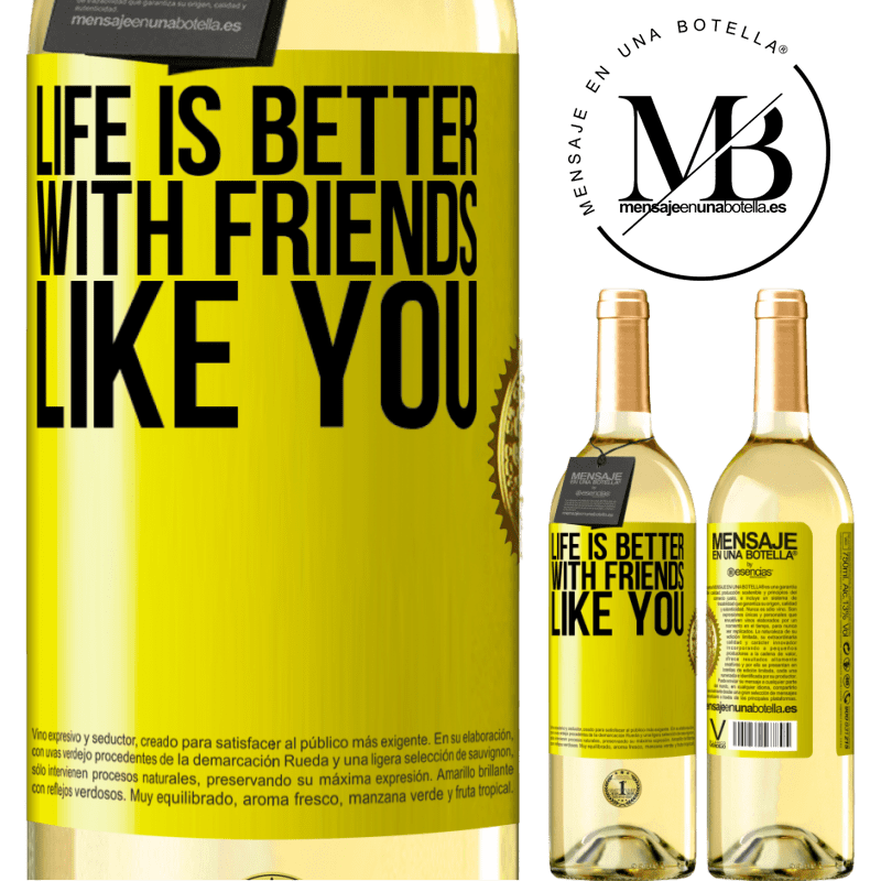 24,95 € Free Shipping | White Wine WHITE Edition Life is better, with friends like you Yellow Label. Customizable label Young wine Harvest 2020 Verdejo