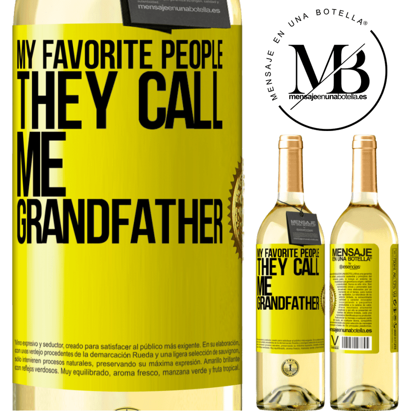 24,95 € Free Shipping | White Wine WHITE Edition My favorite people, they call me grandfather Yellow Label. Customizable label Young wine Harvest 2020 Verdejo