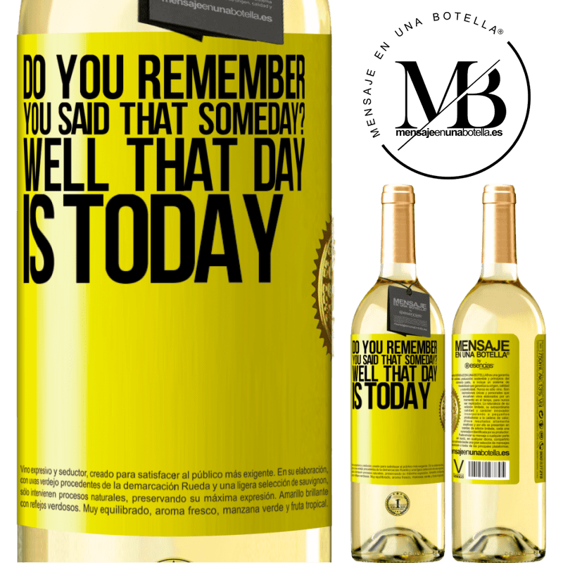 24,95 € Free Shipping | White Wine WHITE Edition Do you remember you said that someday? Well that day is today Yellow Label. Customizable label Young wine Harvest 2020 Verdejo
