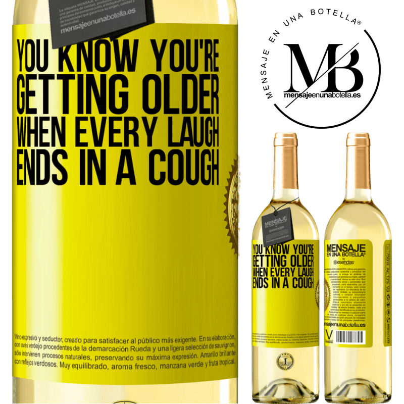 24,95 € Free Shipping | White Wine WHITE Edition You know you're getting older, when every laugh ends in a cough Yellow Label. Customizable label Young wine Harvest 2020 Verdejo
