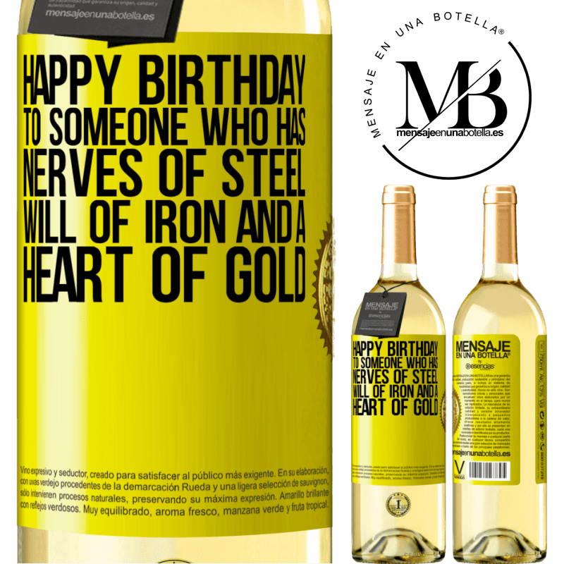 24,95 € Free Shipping   White Wine WHITE Edition Happy birthday to someone who has nerves of steel, will of iron and a heart of gold Yellow Label. Customizable label Young wine Harvest 2020 Verdejo