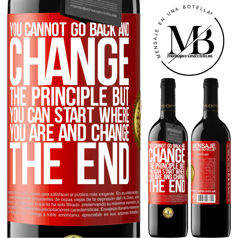 24,95 € Free Shipping | Red Wine RED Edition Crianza 6 Months You cannot go back and change the principle. But you can start where you are and change the end Red Label. Customizable label Aging in oak barrels 6 Months Harvest 2018 Tempranillo