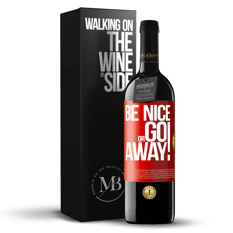 24,95 € Free Shipping   Red Wine RED Edition Crianza 6 Months Be nice or go away Red Label. Customizable label Aging in oak barrels 6 Months Harvest 2018 Tempranillo