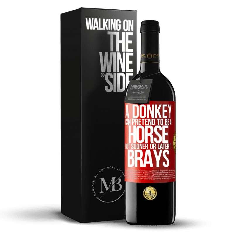 24,95 € Free Shipping | Red Wine RED Edition Crianza 6 Months A donkey can pretend to be a horse, but sooner or later it brays Red Label. Customizable label Aging in oak barrels 6 Months Harvest 2018 Tempranillo