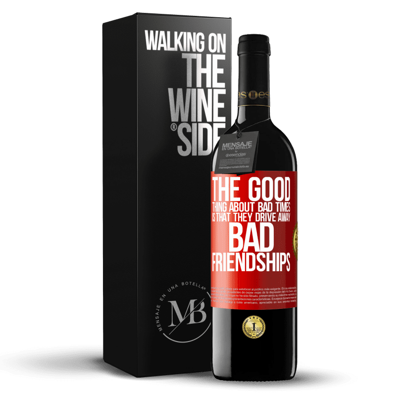 24,95 € Free Shipping | Red Wine RED Edition Crianza 6 Months The good thing about bad times is that they drive away bad friendships Red Label. Customizable label Aging in oak barrels 6 Months Harvest 2018 Tempranillo