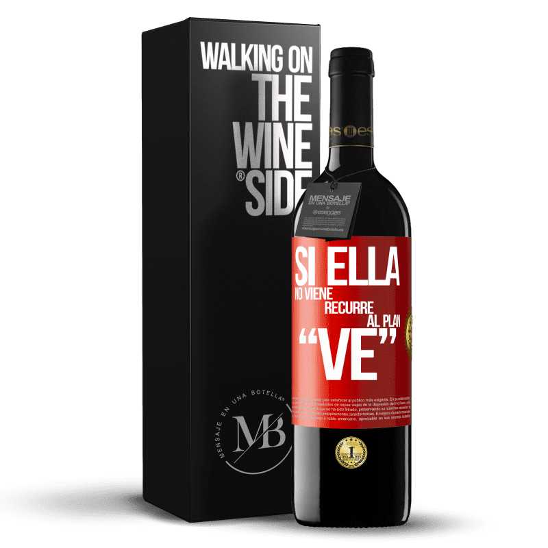24,95 € Free Shipping | Red Wine RED Edition Crianza 6 Months Si ella no viene, recurre al plan VE Red Label. Customizable label Aging in oak barrels 6 Months Harvest 2018 Tempranillo