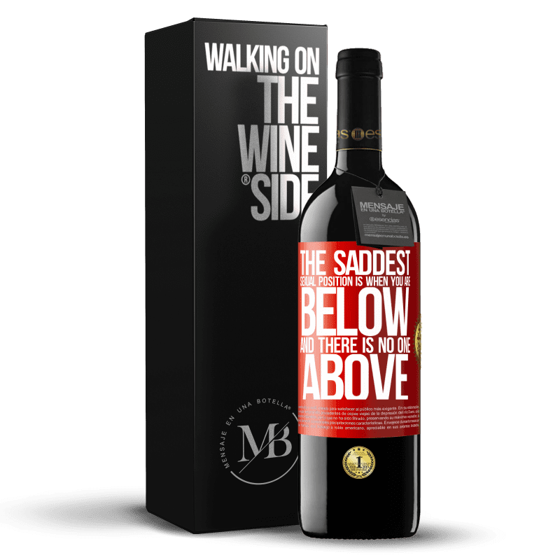 24,95 € Free Shipping | Red Wine RED Edition Crianza 6 Months The saddest sexual position is when you are below and there is no one above Red Label. Customizable label Aging in oak barrels 6 Months Harvest 2018 Tempranillo