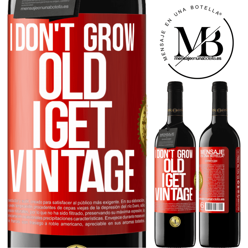 24,95 € Free Shipping   Red Wine RED Edition Crianza 6 Months I don't grow old, I get vintage Red Label. Customizable label Aging in oak barrels 6 Months Harvest 2018 Tempranillo