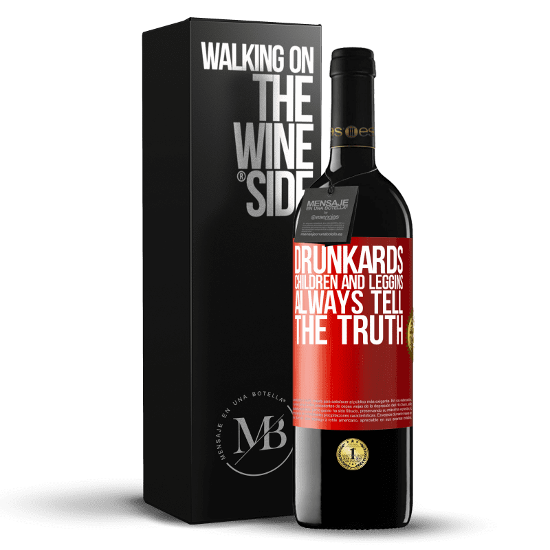 24,95 € Free Shipping   Red Wine RED Edition Crianza 6 Months Drunkards, children and leggins always tell the truth Red Label. Customizable label Aging in oak barrels 6 Months Harvest 2018 Tempranillo