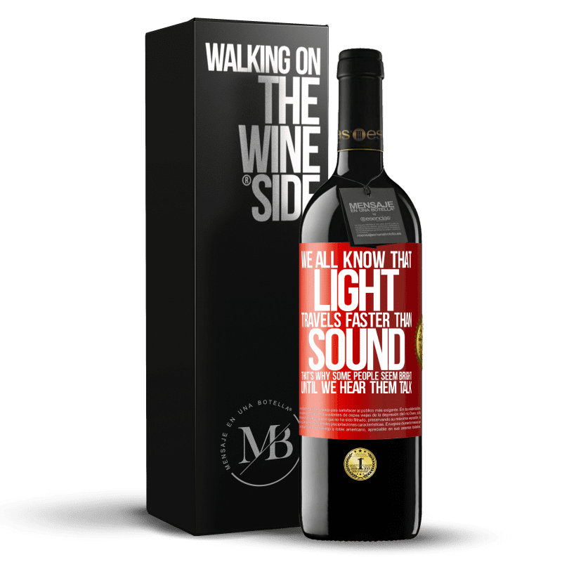24,95 € Free Shipping   Red Wine RED Edition Crianza 6 Months We all know that light travels faster than sound. That's why some people seem bright until we hear them talk Red Label. Customizable label Aging in oak barrels 6 Months Harvest 2018 Tempranillo