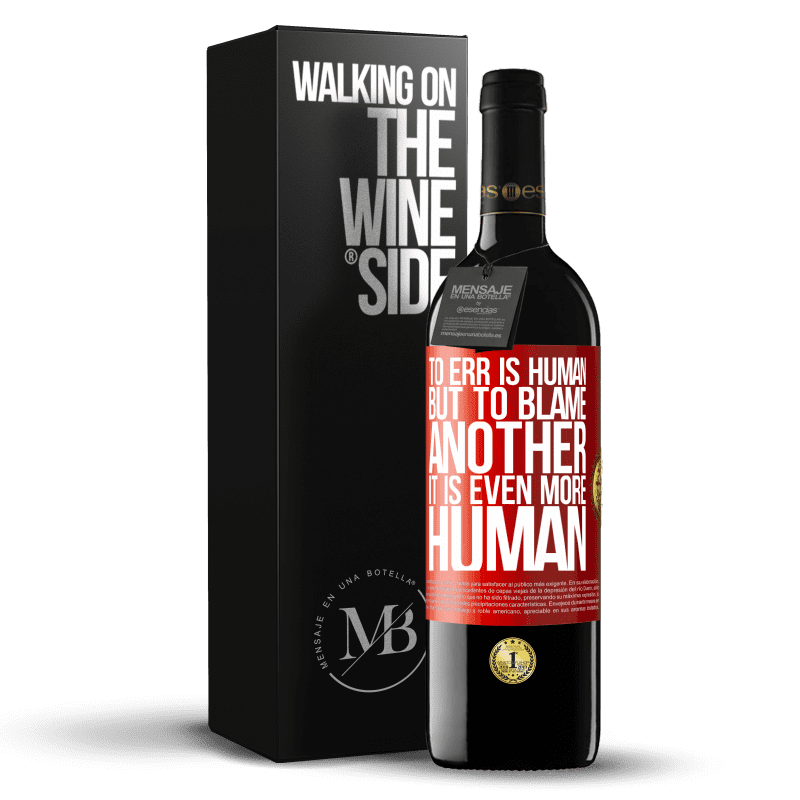 24,95 € Free Shipping   Red Wine RED Edition Crianza 6 Months To err is human ... but to blame another, it is even more human Red Label. Customizable label Aging in oak barrels 6 Months Harvest 2018 Tempranillo