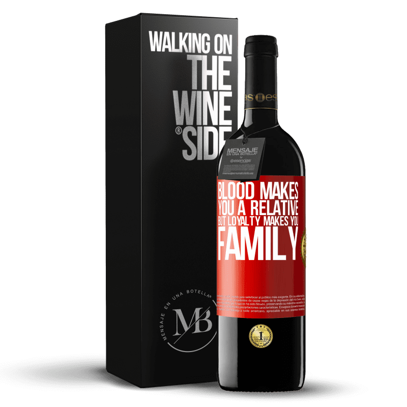 24,95 € Free Shipping | Red Wine RED Edition Crianza 6 Months Blood makes you a relative, but loyalty makes you family Red Label. Customizable label Aging in oak barrels 6 Months Harvest 2018 Tempranillo