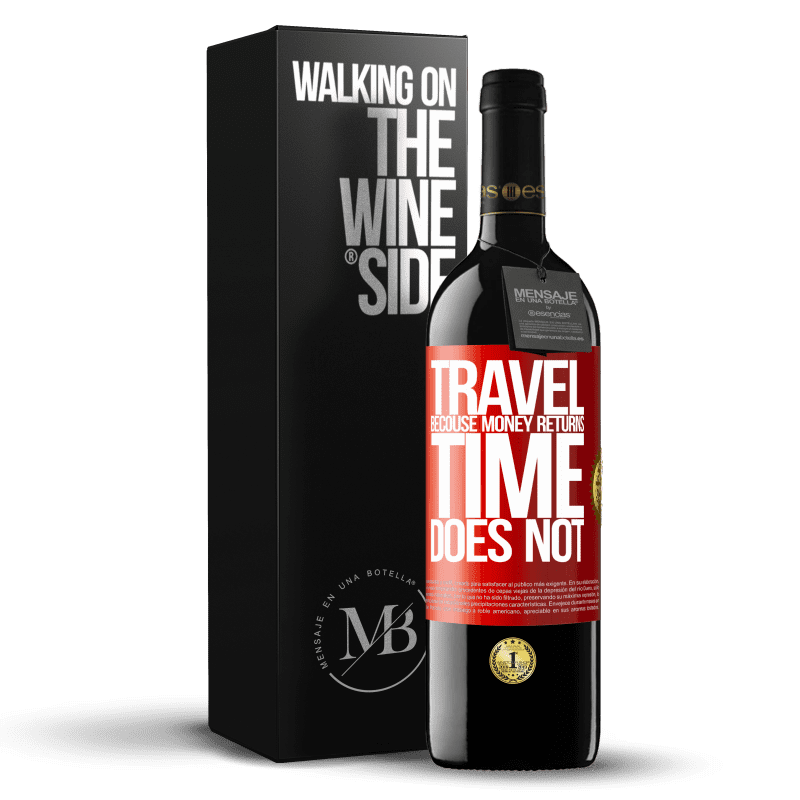 24,95 € Free Shipping | Red Wine RED Edition Crianza 6 Months Travel, because money returns. Time does not Red Label. Customizable label Aging in oak barrels 6 Months Harvest 2018 Tempranillo
