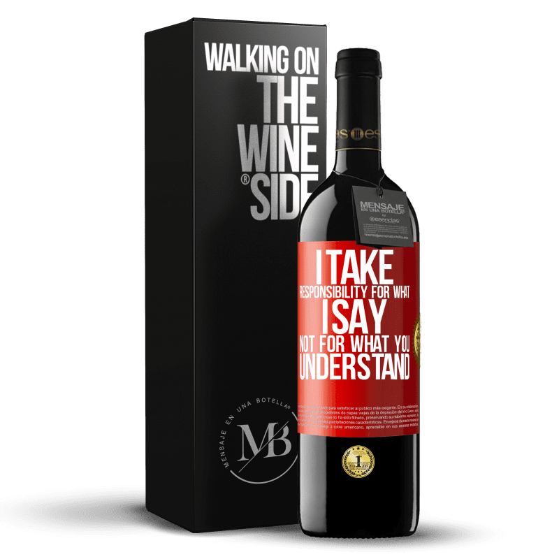 24,95 € Free Shipping   Red Wine RED Edition Crianza 6 Months I take responsibility for what I say, not for what you understand Red Label. Customizable label Aging in oak barrels 6 Months Harvest 2018 Tempranillo