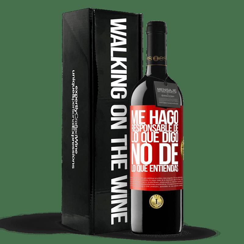 24,95 € Envoi gratuit | Vin rouge Édition RED Crianza 6 Mois Je prends la responsabilité de ce que je dis, pas de ce que tu comprends Étiquette Rouge. Étiquette personnalisable Vieillissement en fûts de chêne 6 Mois Récolte 2018 Tempranillo
