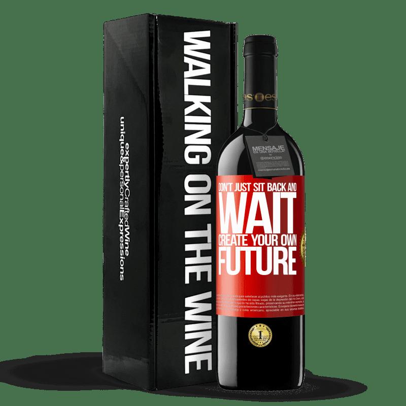 24,95 € Envoi gratuit   Vin rouge Édition RED Crianza 6 Mois Ne restez pas assis et attendez, créez votre propre avenir Étiquette Rouge. Étiquette personnalisable Vieillissement en fûts de chêne 6 Mois Récolte 2018 Tempranillo