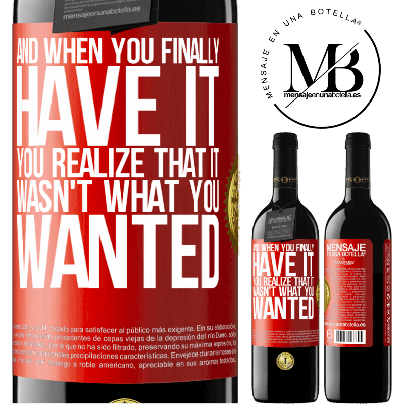 24,95 € Free Shipping | Red Wine RED Edition Crianza 6 Months And when you finally have it, you realize that it wasn't what you wanted Red Label. Customizable label Aging in oak barrels 6 Months Harvest 2018 Tempranillo