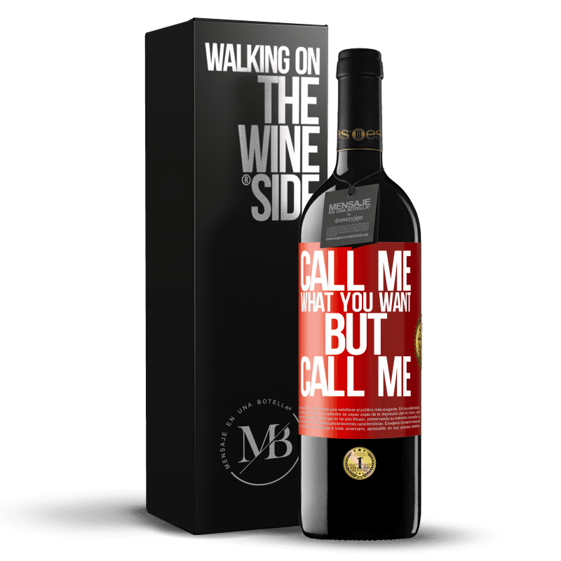 24,95 € Free Shipping | Red Wine RED Edition Crianza 6 Months Call me what you want, but call me Red Label. Customizable label Aging in oak barrels 6 Months Harvest 2018 Tempranillo