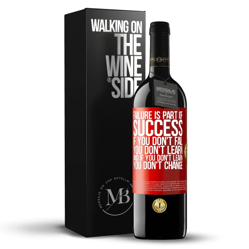 24,95 € Free Shipping | Red Wine RED Edition Crianza 6 Months Failure is part of success. If you don't fail, you don't learn. And if you don't learn, you don't change Red Label. Customizable label Aging in oak barrels 6 Months Harvest 2018 Tempranillo