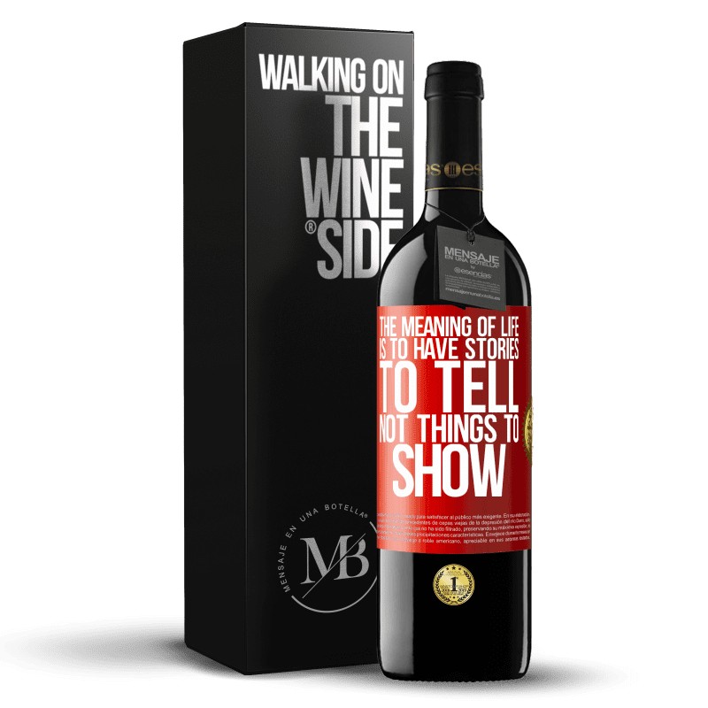 24,95 € Free Shipping | Red Wine RED Edition Crianza 6 Months The meaning of life is to have stories to tell, not things to show Red Label. Customizable label Aging in oak barrels 6 Months Harvest 2018 Tempranillo