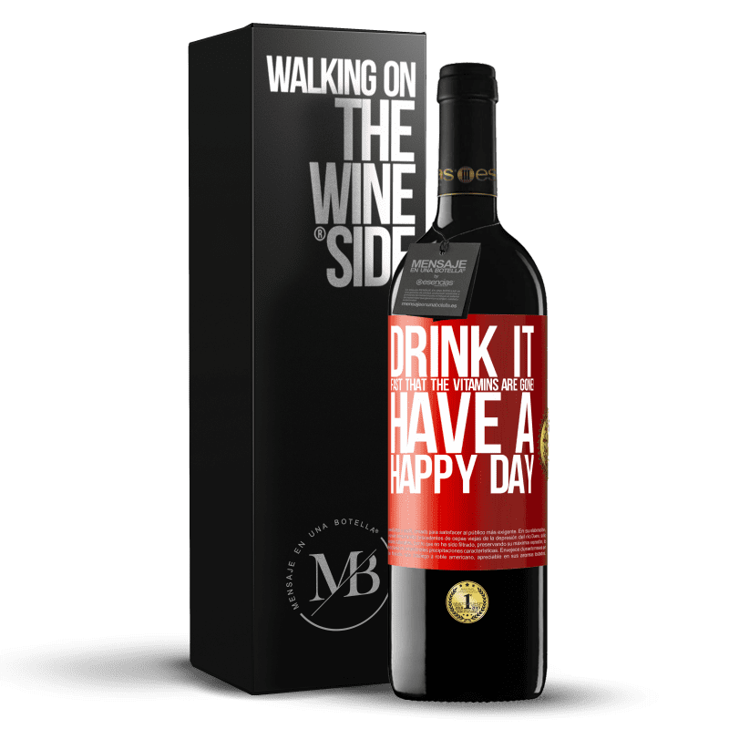 24,95 € Free Shipping | Red Wine RED Edition Crianza 6 Months Drink it fast that the vitamins are gone! Have a happy day Red Label. Customizable label Aging in oak barrels 6 Months Harvest 2018 Tempranillo