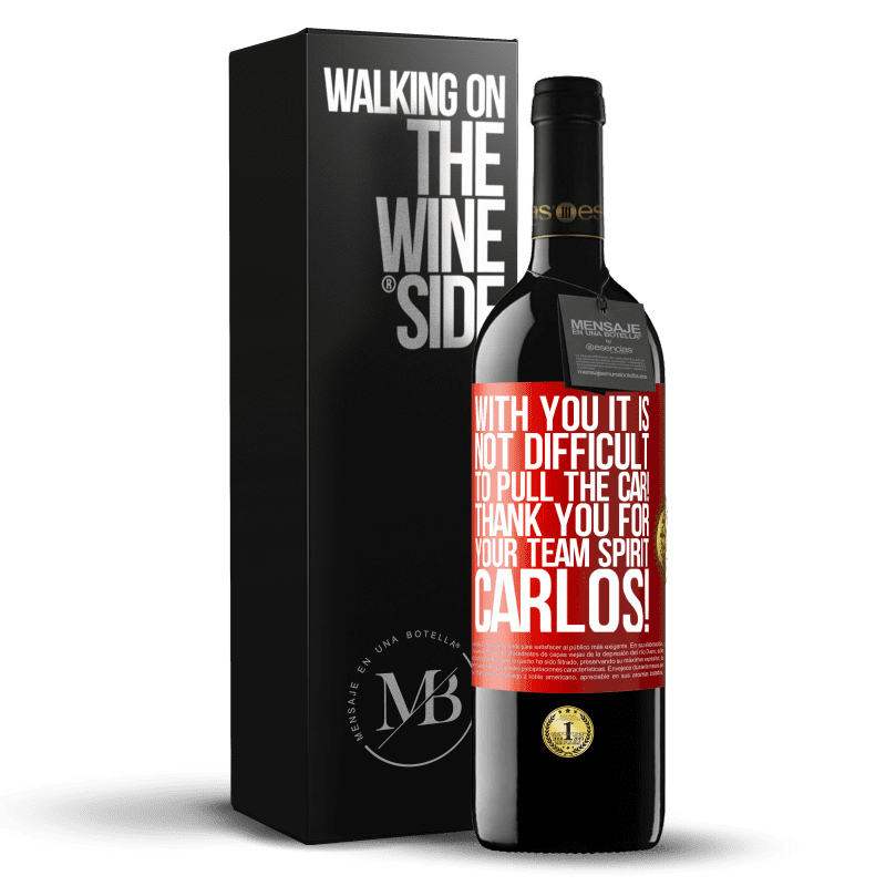 24,95 € Free Shipping | Red Wine RED Edition Crianza 6 Months With you it is not difficult to pull the car! Thank you for your team spirit Carlos! Red Label. Customizable label Aging in oak barrels 6 Months Harvest 2018 Tempranillo