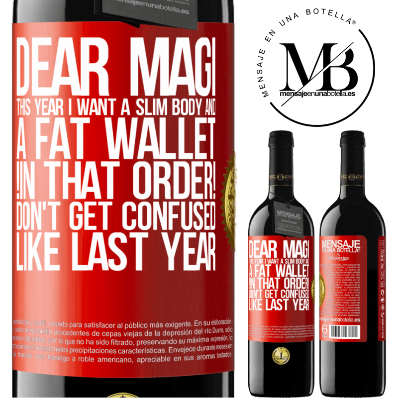 24,95 € Free Shipping | Red Wine RED Edition Crianza 6 Months Dear Magi, this year I want a slim body and a fat wallet. !In that order! Don't get confused like last year Red Label. Customizable label Aging in oak barrels 6 Months Harvest 2018 Tempranillo