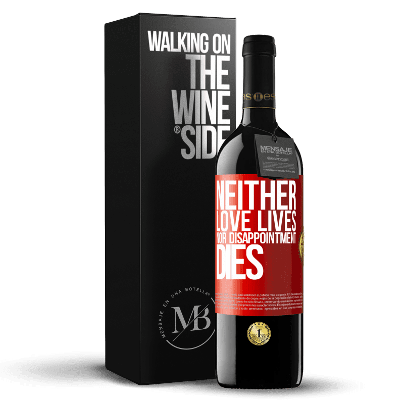 24,95 € Free Shipping | Red Wine RED Edition Crianza 6 Months Neither love lives, nor disappointment dies Red Label. Customizable label Aging in oak barrels 6 Months Harvest 2018 Tempranillo