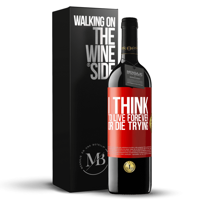 24,95 € Free Shipping | Red Wine RED Edition Crianza 6 Months I think to live forever, or die trying Red Label. Customizable label Aging in oak barrels 6 Months Harvest 2018 Tempranillo