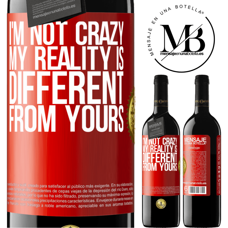 24,95 € Free Shipping | Red Wine RED Edition Crianza 6 Months I'm not crazy, my reality is different from yours Red Label. Customizable label Aging in oak barrels 6 Months Harvest 2018 Tempranillo