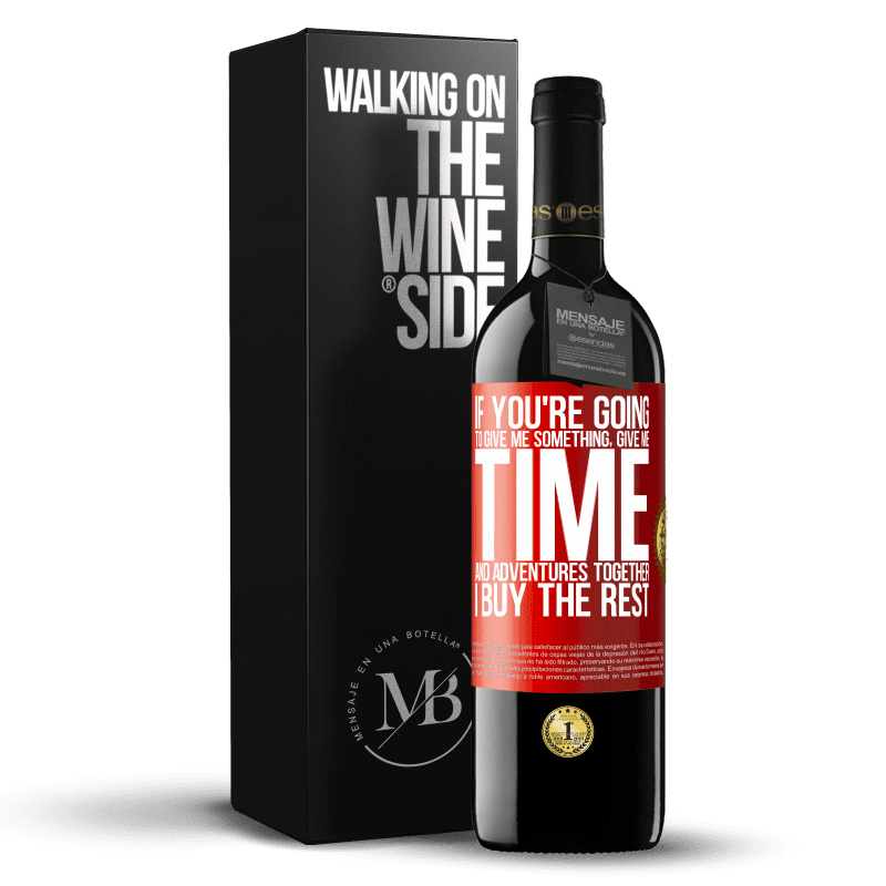 24,95 € Free Shipping | Red Wine RED Edition Crianza 6 Months If you're going to give me something, give me time and adventures together. I buy the rest Red Label. Customizable label Aging in oak barrels 6 Months Harvest 2018 Tempranillo