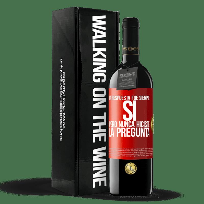 24,95 € Envoi gratuit   Vin rouge Édition RED Crianza 6 Mois La réponse était toujours OUI. Mais tu n'as jamais posé la question Étiquette Rouge. Étiquette personnalisable Vieillissement en fûts de chêne 6 Mois Récolte 2018 Tempranillo