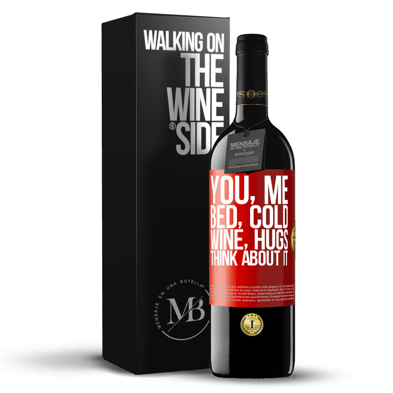 24,95 € Free Shipping | Red Wine RED Edition Crianza 6 Months You, me, bed, cold, wine, hugs. Think about it Red Label. Customizable label Aging in oak barrels 6 Months Harvest 2018 Tempranillo