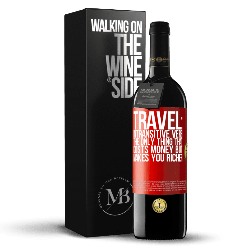 24,95 € Free Shipping | Red Wine RED Edition Crianza 6 Months Travel: intransitive verb. The only thing that costs money but makes you richer Red Label. Customizable label Aging in oak barrels 6 Months Harvest 2018 Tempranillo