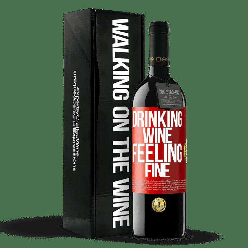 24,95 € Envoi gratuit | Vin rouge Édition RED Crianza 6 Mois Drinking wine, feeling fine Étiquette Rouge. Étiquette personnalisable Vieillissement en fûts de chêne 6 Mois Récolte 2018 Tempranillo