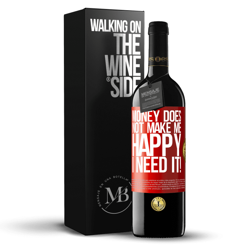 24,95 € Free Shipping | Red Wine RED Edition Crianza 6 Months Money does not make me happy. I need it! Red Label. Customizable label Aging in oak barrels 6 Months Harvest 2018 Tempranillo
