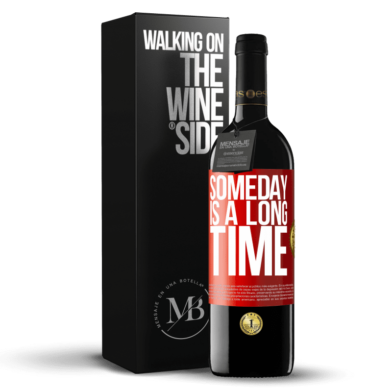 24,95 € Free Shipping | Red Wine RED Edition Crianza 6 Months Someday is a long time Red Label. Customizable label Aging in oak barrels 6 Months Harvest 2018 Tempranillo
