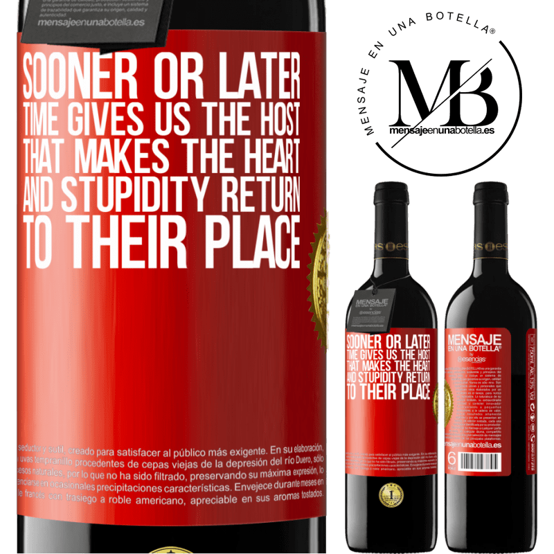 24,95 € Free Shipping   Red Wine RED Edition Crianza 6 Months Sooner or later time gives us the host that makes the heart and stupidity return to their place Red Label. Customizable label Aging in oak barrels 6 Months Harvest 2018 Tempranillo